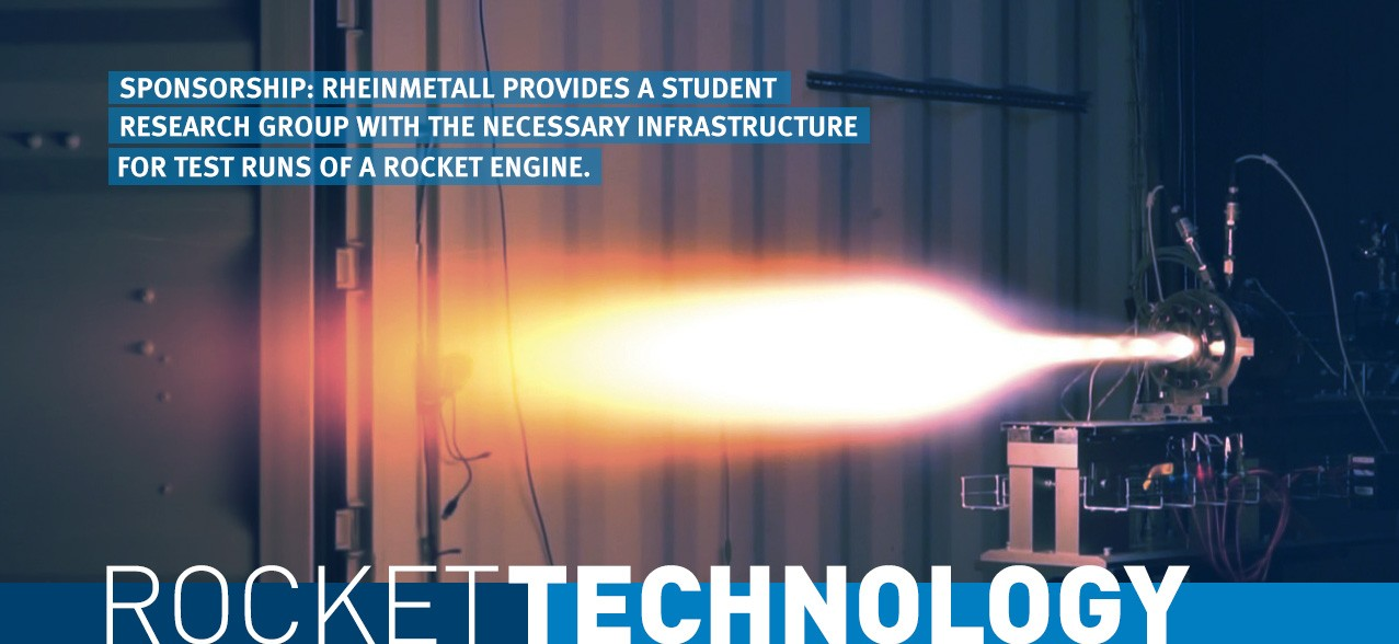 Rocket technology: Sponsorship by Rheinmetall: Rheinmetall provides a student research group with the necessary infrastructure for test runs of a rocket engine.
