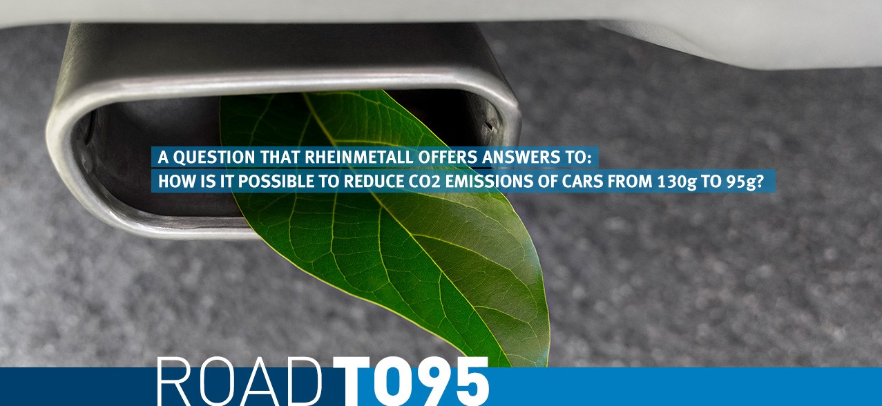 Road to 95: A question that Rheinmetall offers answers to: How is it possible to reduce CO2 emissions of cars from 130g to 95g?